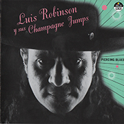 Luis Robinson y sus Champagne Jumps - Piercing Blues